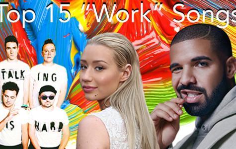 """Top 15 """"Work"""" Songs"""