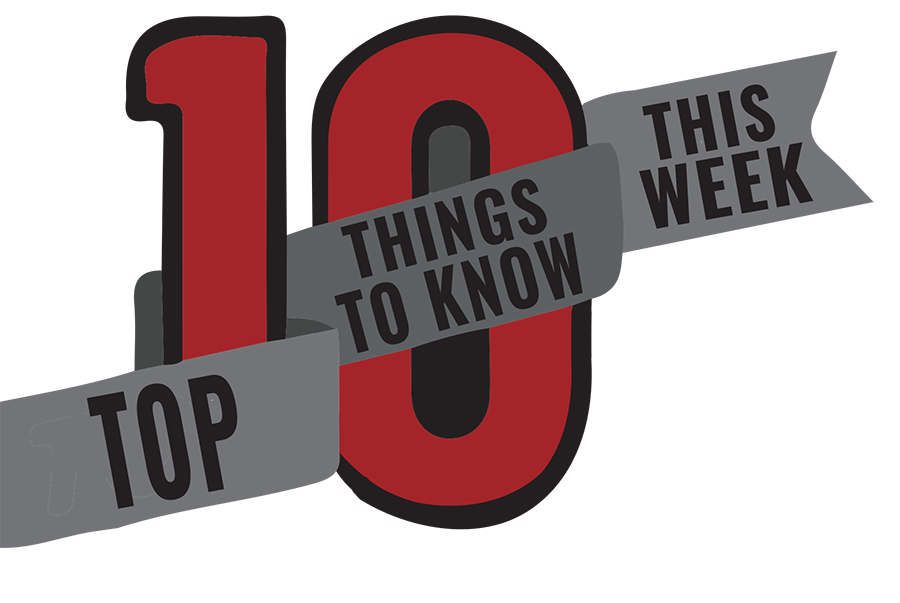 Ten Things You Need To Know: January 27-31