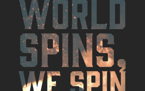 Staff Editorial: As the World Spins, We Spin with It